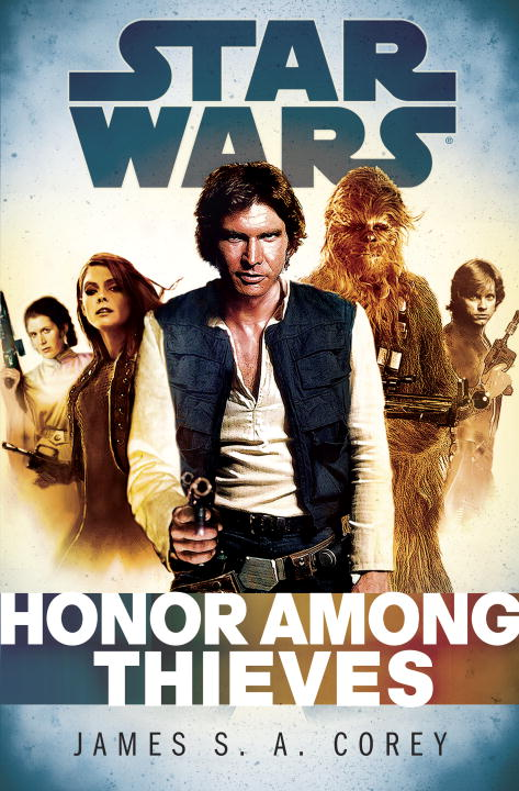 James S. A. Corey Honor Among Thieves Star Wars Legends