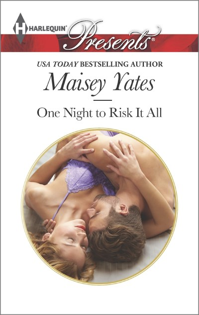 Maisey Yates One Night To Risk It All