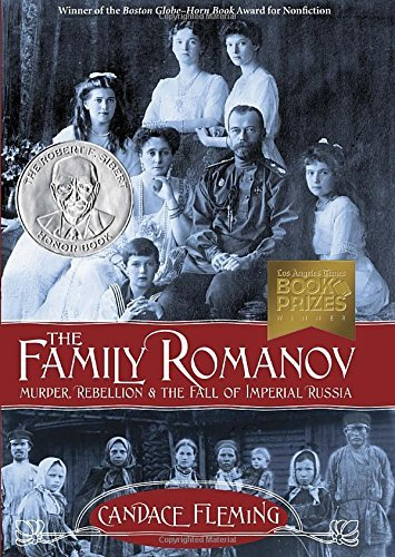 Candace Fleming The Family Romanov Murder Rebellion & The Fall Of Imperial Russia