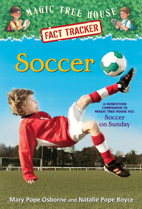 Mary Pope Osborne Soccer A Nonfiction Companion To Magic Tree House #52 S