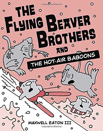 Maxwell Eaton The Flying Beaver Brothers And The Hot Air Baboons