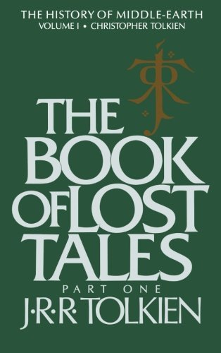J. R. R. Tolkien The Book Of Lost Tales Part One