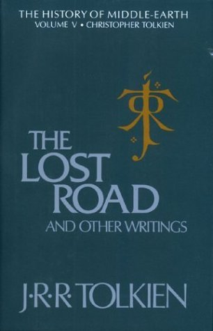 J. R. R. Tolkien The Lost Road Volume 5