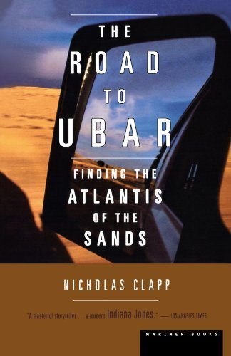 Nicholas Clapp The Road To Ubar Finding The Atlantis Of The Sands
