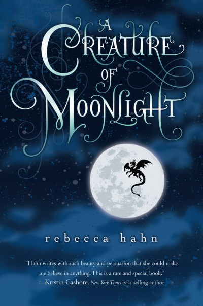 Rebecca Hahn A Creature Of Moonlight
