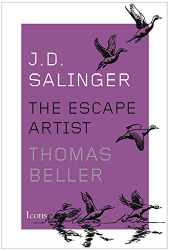 Thomas Beller J.D. Salinger The Escape Artist