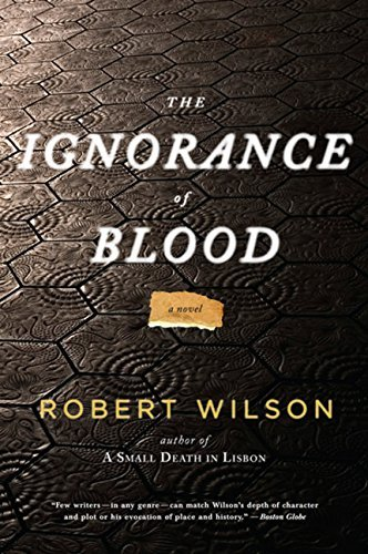Robert Wilson The Ignorance Of Blood