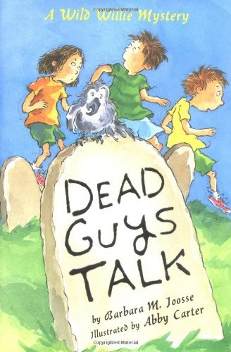 Barbara M. Joosse Dead Guys Talk