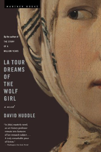 David Huddle La Tour Dreams Of The Wolf Girl