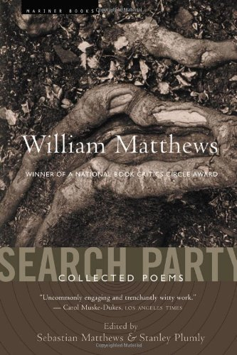 William Matthews Search Party Collected Poems