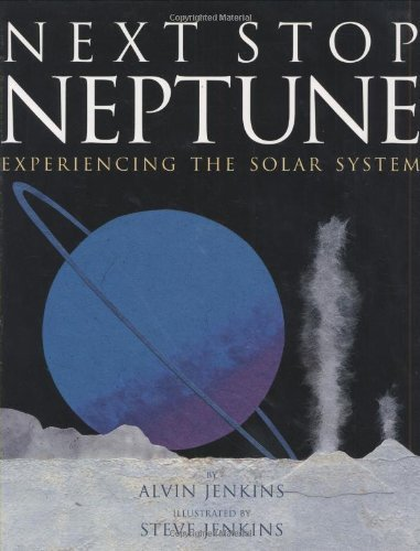 Alvin Jenkins Next Stop Neptune Experiencing The Solar System