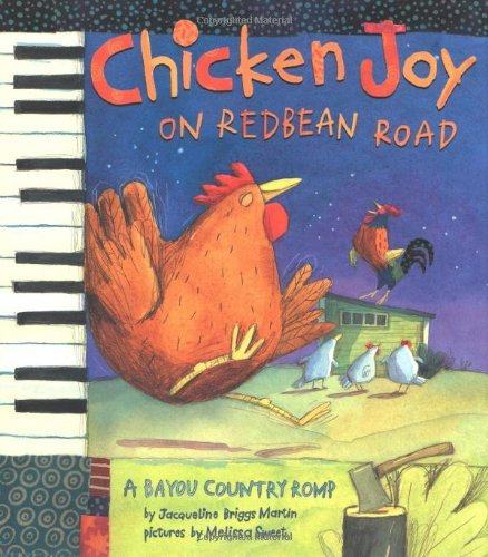 Jacqueline Briggs Martin Chicken Joy On Redbean Road A Bayou Country Romp