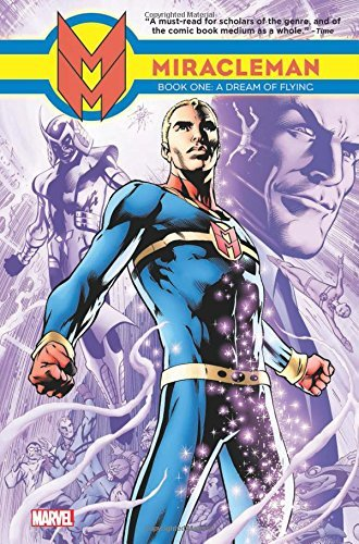 The Original Writer Miracleman Book 1 A Dream Of Flying