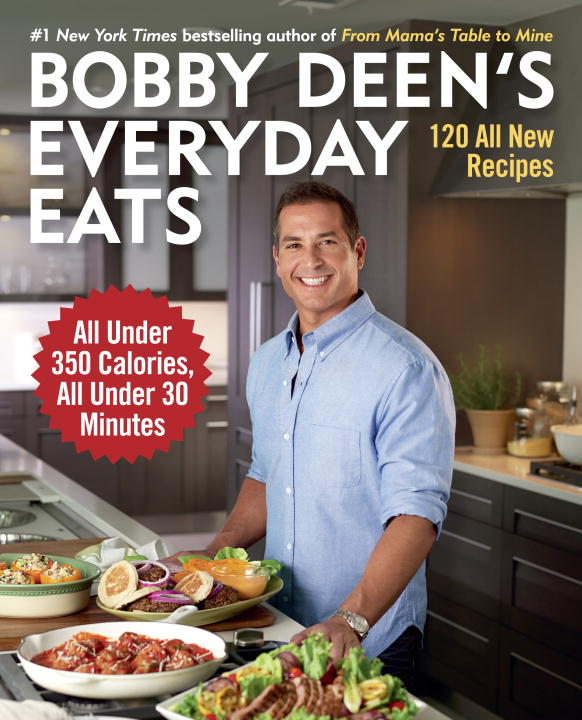 Bobby Deen Bobby Deen's Everyday Eats