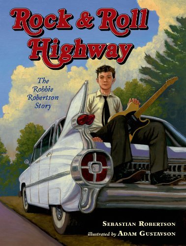 Sebastian Robertson Rock & Roll Highway The Robbie Robertson Story