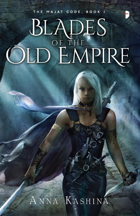 Anna Kashina Blades Of The Old Empire The Majat Code Book 1