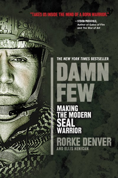 Rorke Denver Damn Few Making The Modern Seal Warrior