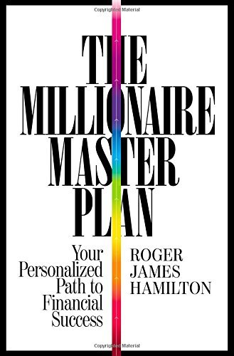 Roger James Hamilton The Millionaire Master Plan Your Personalized Path To Financial Success