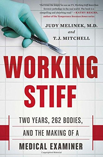 Judy Melinek Md Working Stiff Two Years 262 Bodies And The Making Of A Medica