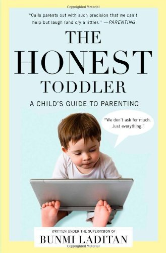 Bunmi Laditan The Honest Toddler A Child's Guide To Parenting