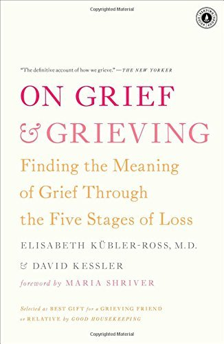 Elisabeth Kubler Ross On Grief & Grieving Finding The Meaning Of Grief Through The Five Sta