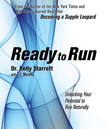 Kelly Starrett Ready To Run Unlocking Your Potential To Run Naturally