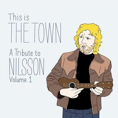 This Is The Town A Tribute To Nilsson This Is The Town A Tribute To Nilsson
