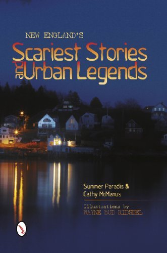 Summer Paradis New England's Scariest Stories And Urban Legends