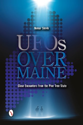 Nomar Slevik Ufos Over Maine Close Encounters From The Pine Tree State