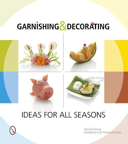 Georg Hartung Garnishing & Decorating Ideas For All Seasons