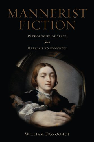 William Donoghue Mannerist Fiction Pathologies Of Space From Rabelais To Pynchon
