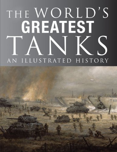 Michael E. Haskew The World's Greatest Tanks An Illustrated History