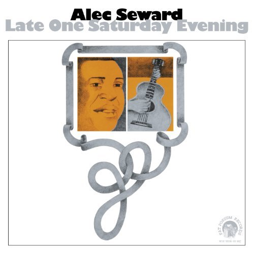 Alec Seward Late One Saturday Night
