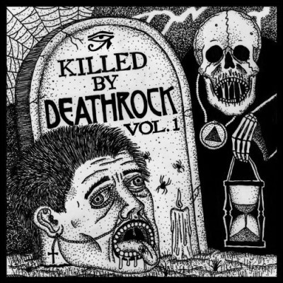 Killed By Deathrock Vol. 1 Killed By Deathrock