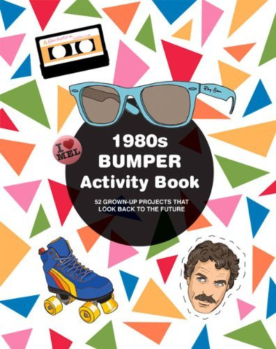 Mel Elliott 1980s Bumper Activity Book 52 Grown Up Projects That Look Back To The Future