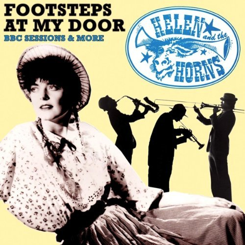 Helen & The Horns Footsteps At My Door