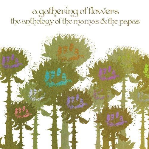 Mamas & The Papas Gathering Of Flowers The Antho
