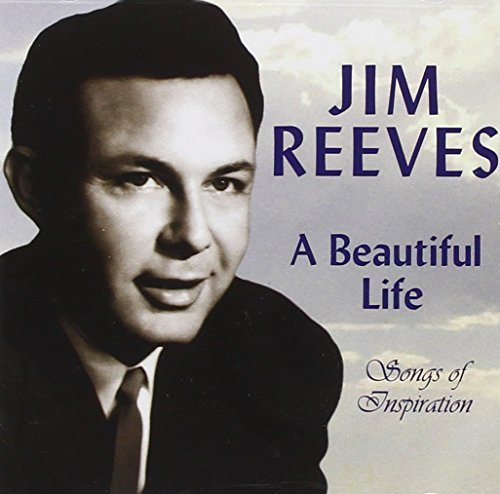 Jim Reeves Beautiful Life Songs Of Inspir