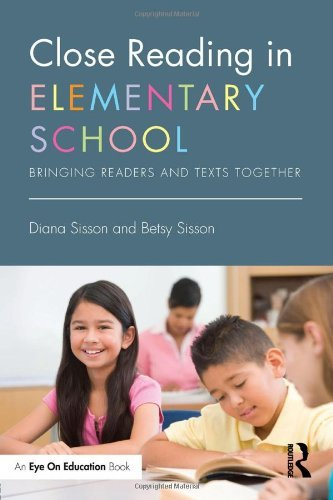 Diana Sisson Close Reading In Elementary School Bringing Readers And Texts Together