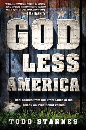 Todd Starnes God Less America