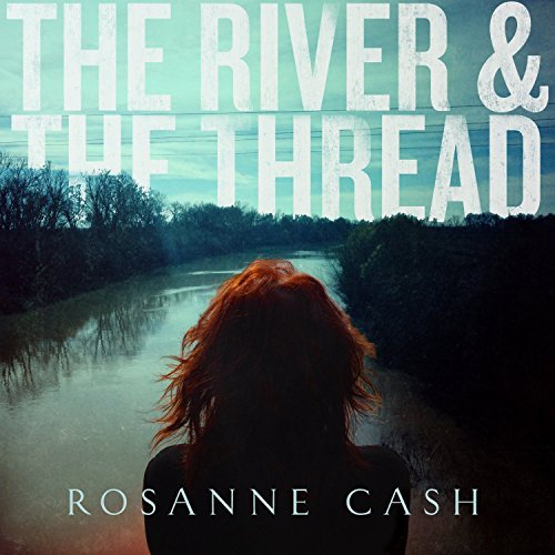 Rosanne Cash River & The Thread Deluxe Ed.