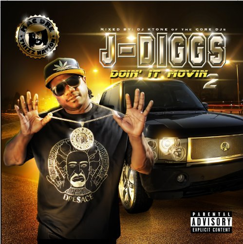 J Diggs Diggs Doin It Movin 2 Explicit Version