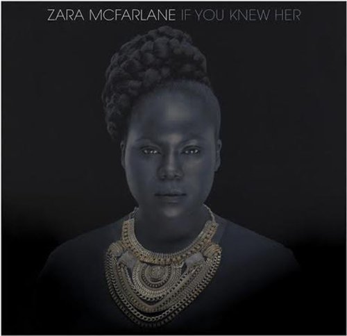 Zara Mcfarlane If You Knew Her Digipak