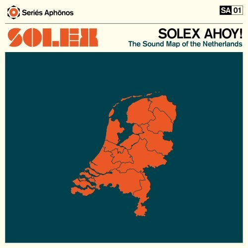 Solex Solex Ahoy! Sound Map Of The N Incl. CD DVD