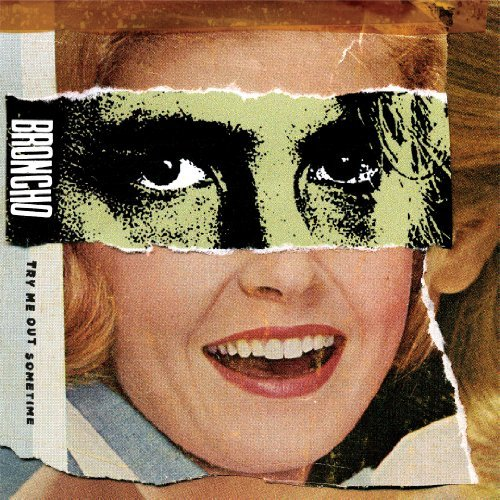 Broncho Try Me Out Sometime 7 Inch Single