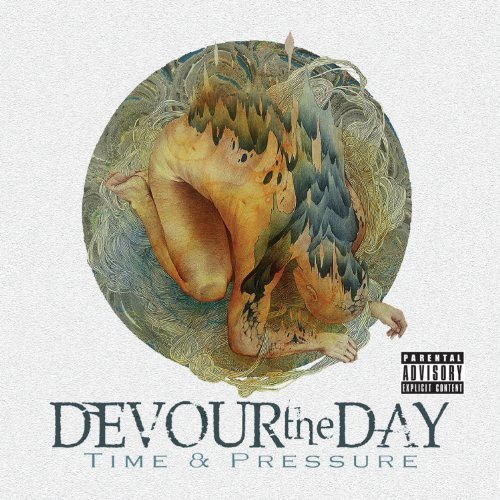 Devour The Day Time & Pressure Explicit Version