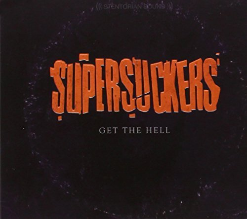 Supersuckers Get The Hell