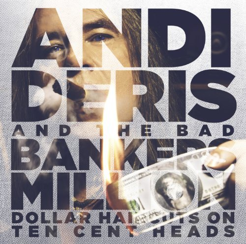 Andi & The Bad Bankers Deris Million Dollar Haircuts On 10 2 CD