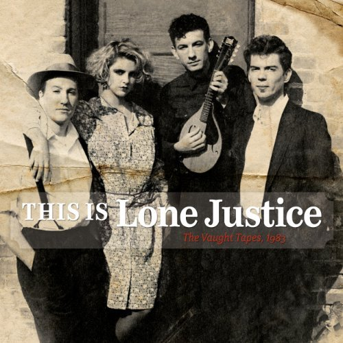 Lone Justice This Is Lone Justice The Vaug