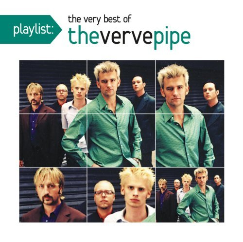 Verve Pipe Playlist The Very Best Of The